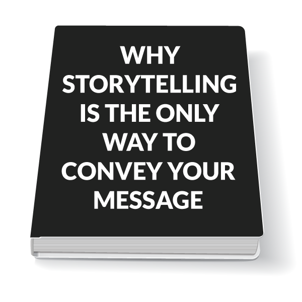 WHY-STORYTELLING-IS-THE-ONLY-WAY-TO-CONVEY-YOUR-MESSAGE